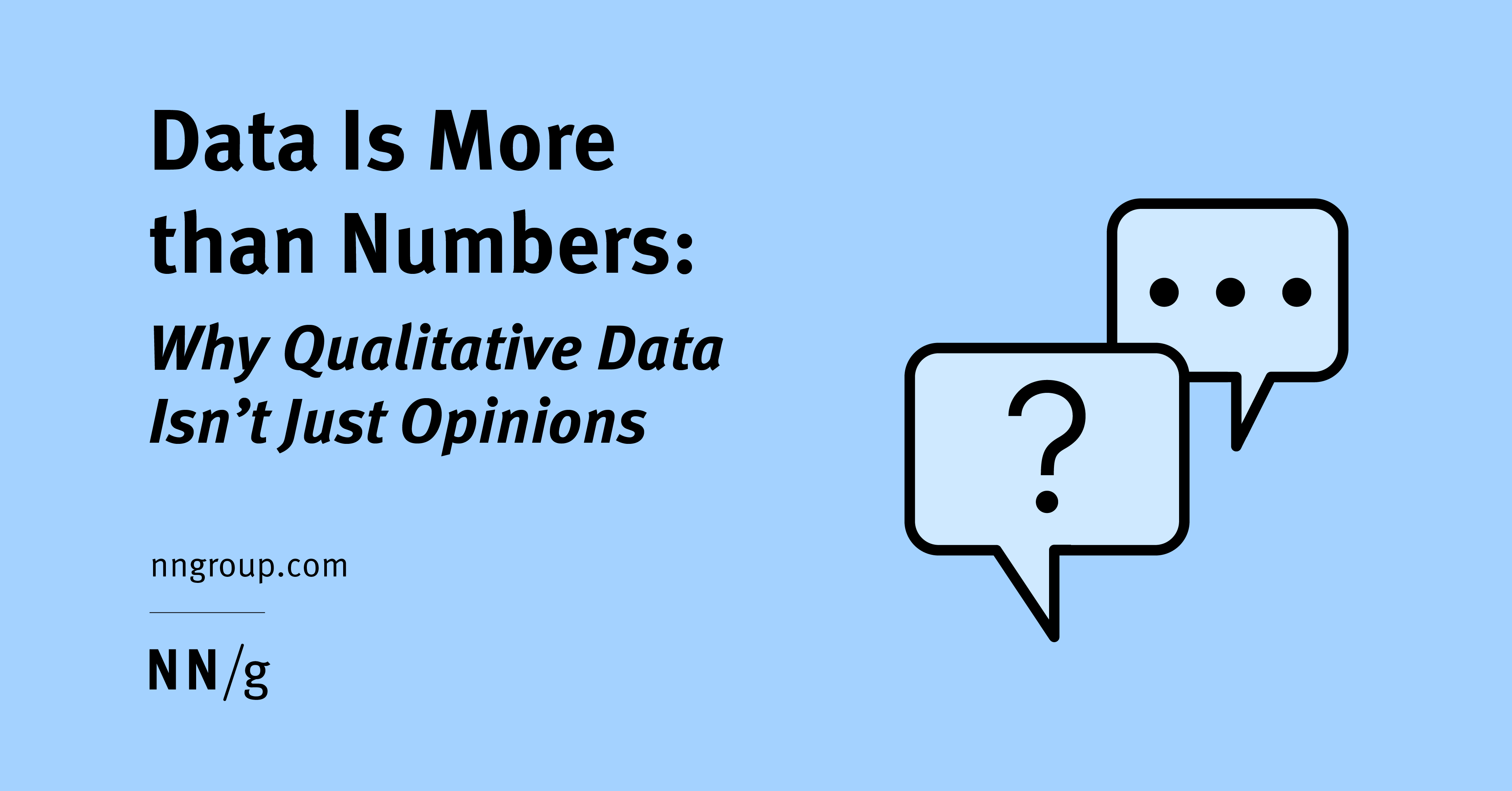 Data Is More than Numbers: Why Qualitative Data Isn't Just Opinions