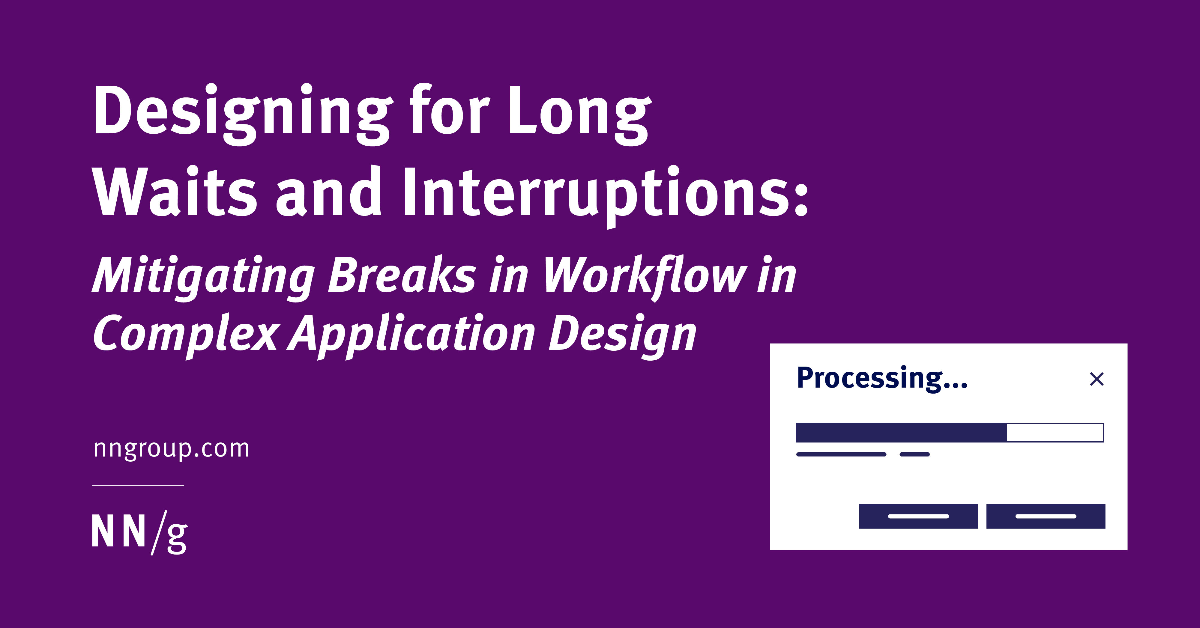 Summary:5 guidelines help users tolerate the long waits and frequent interruptions that are typical of complex workflows.