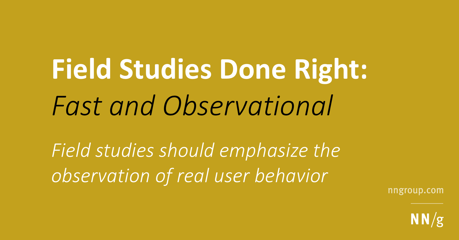 Field Studies Done Right: Fast and Observational