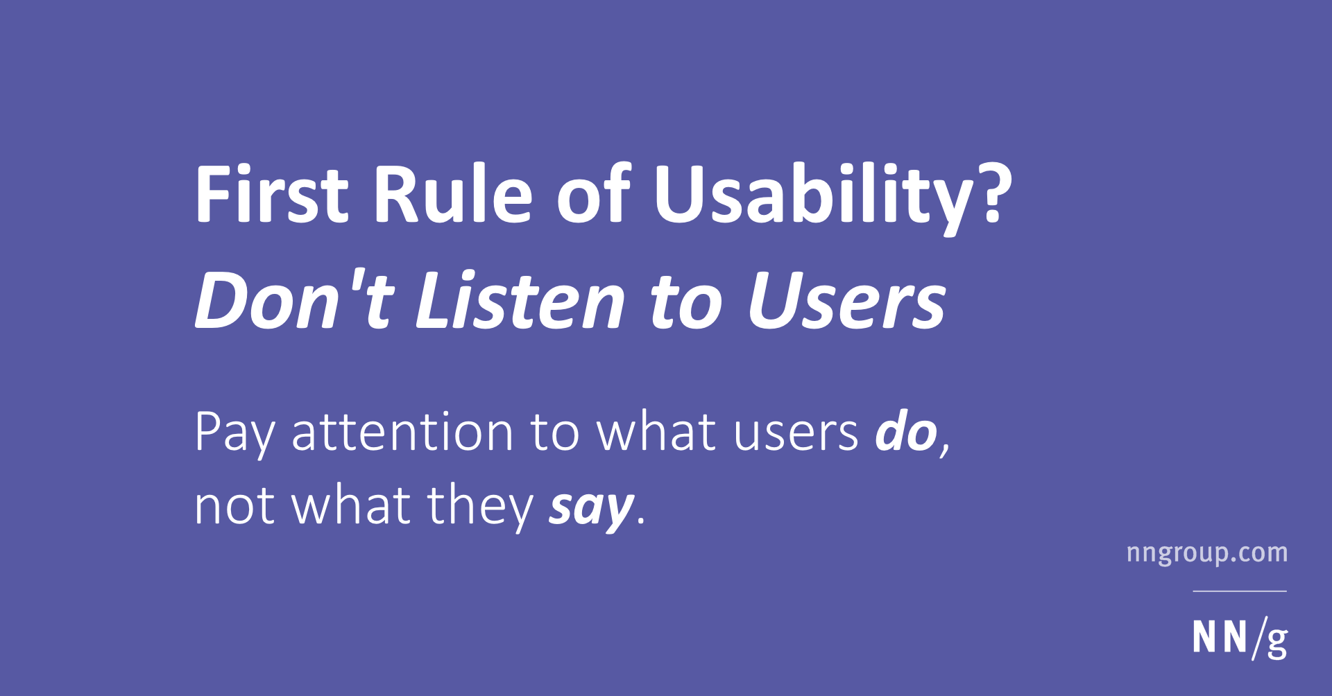 First Rule of Usability? Don't Listen to Users