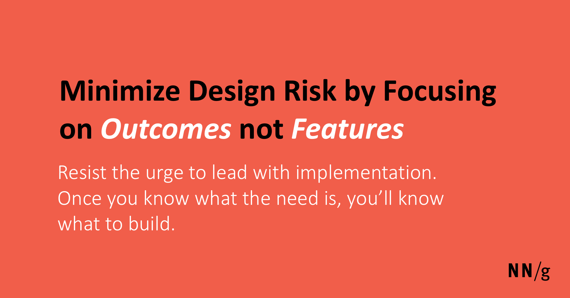 Minimize Design Risk by Focusing on Outcomes not Features