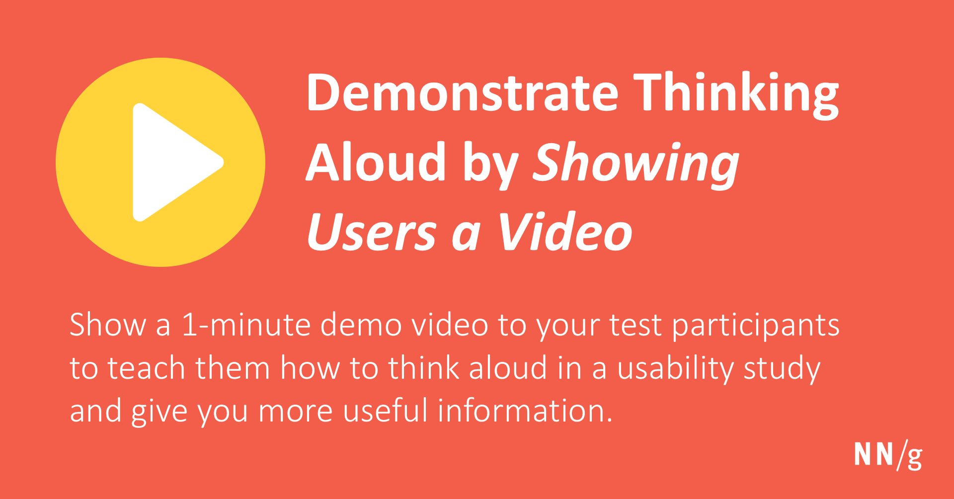 Demonstrate Thinking Aloud by Showing Users a Video