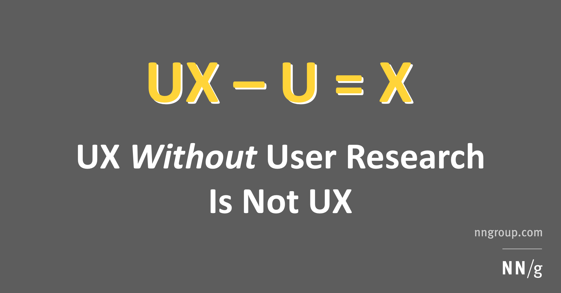 UX Without Users Is Not UX