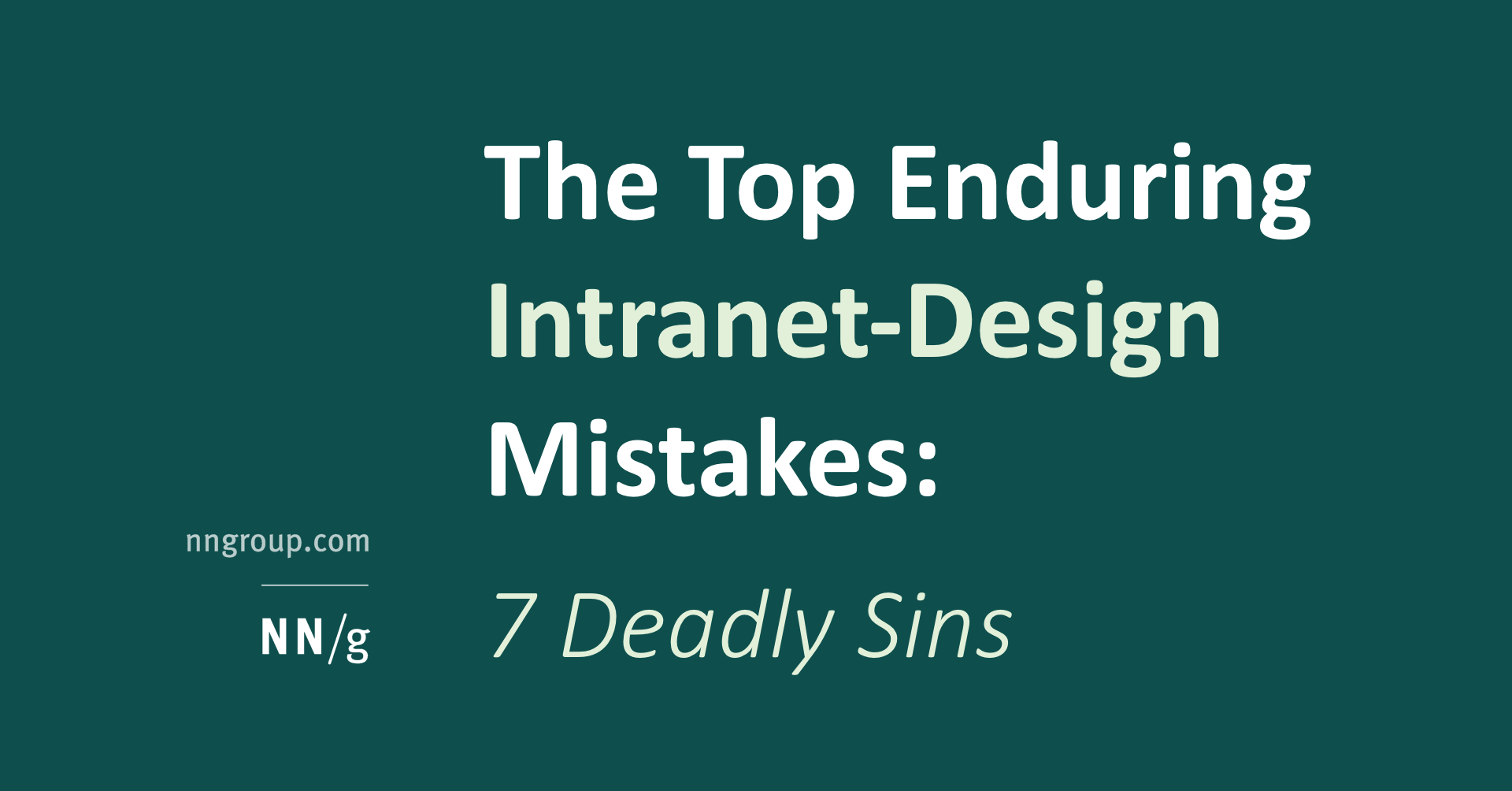 Top 7 Enduring Intranet-Design Mistakes