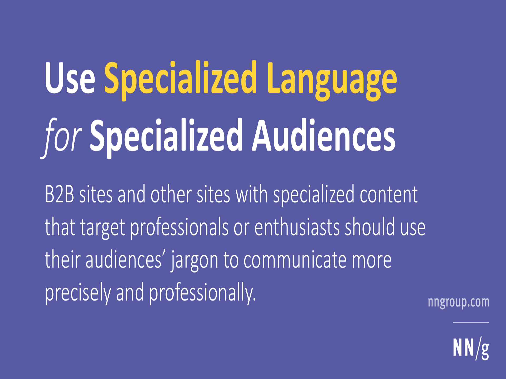Use Specialized Language for Specialized Audiences
