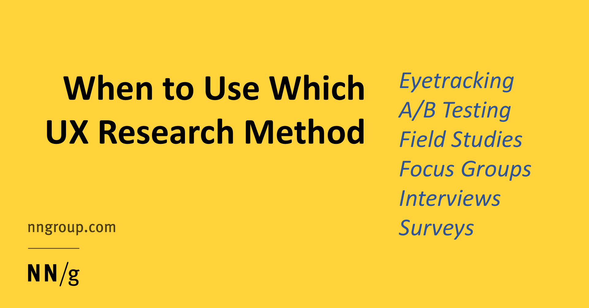 when to use which user experience research methods
