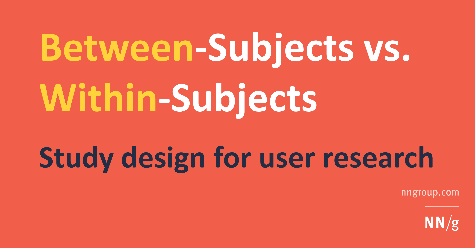Between-Subjects vs  Within-Subjects Study Design