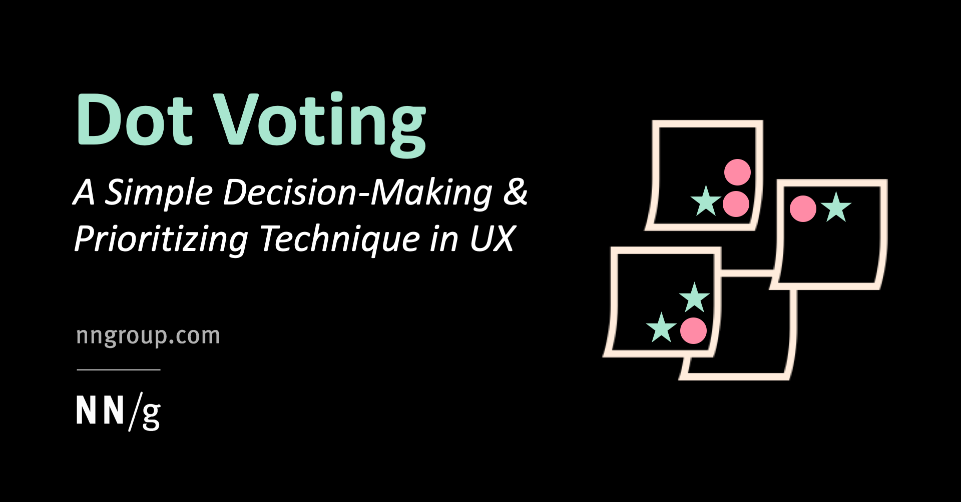 Dot Voting: A Simple Decision-Making and Prioritizing Technique in UX
