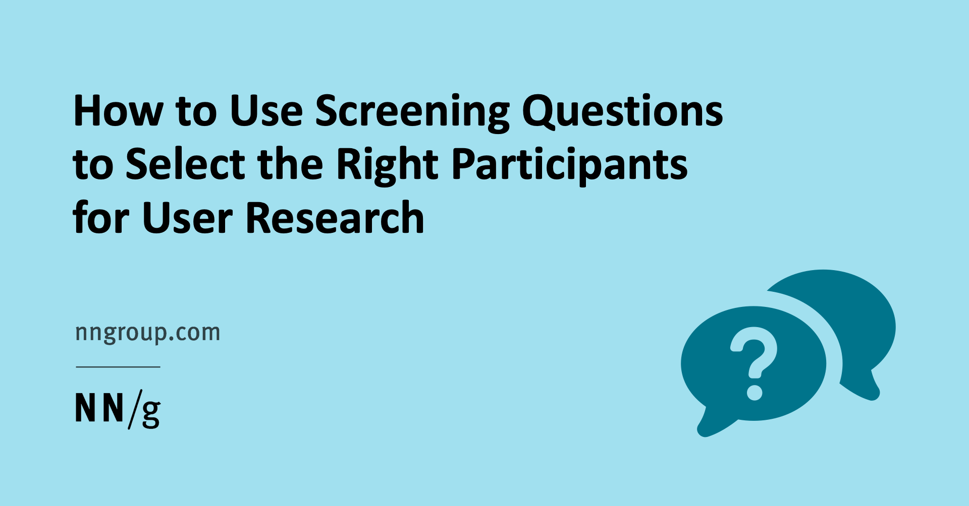 How to use Screening Questions to Select the Right Participants for User Research