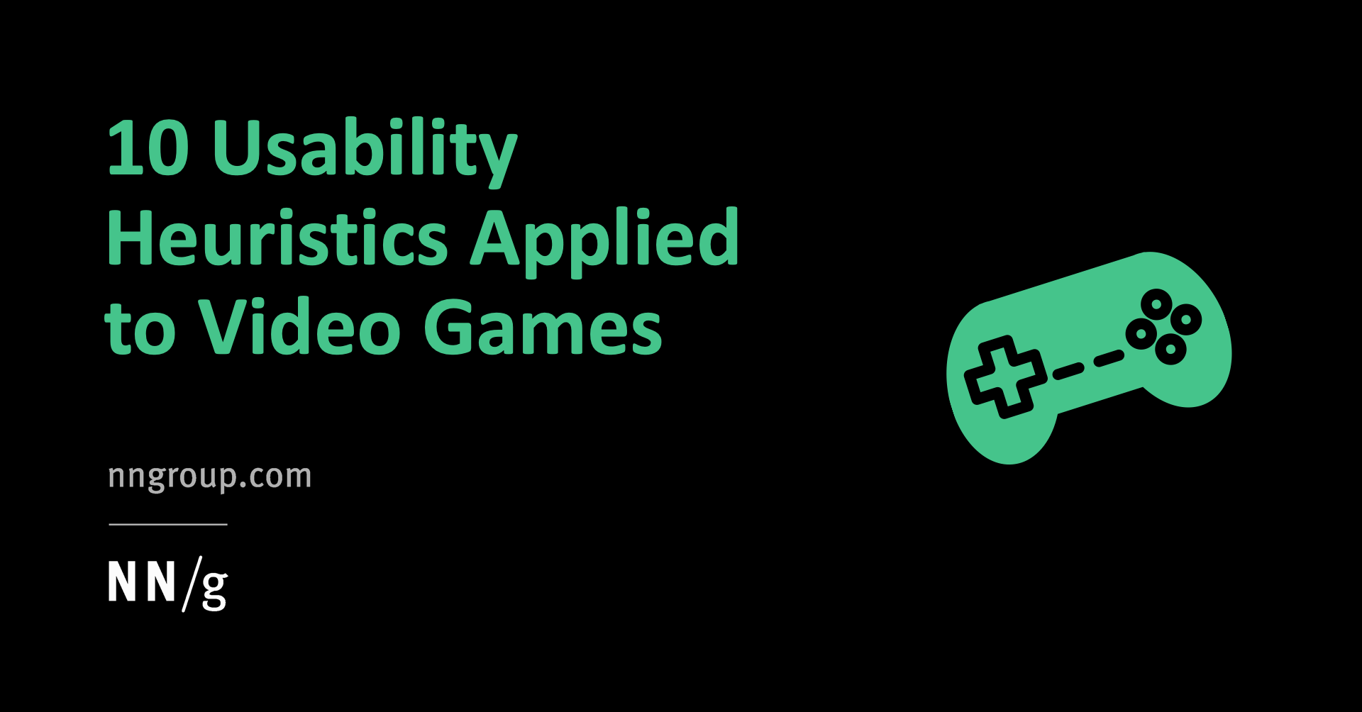 10 Usability Heuristics Applied to Video Games