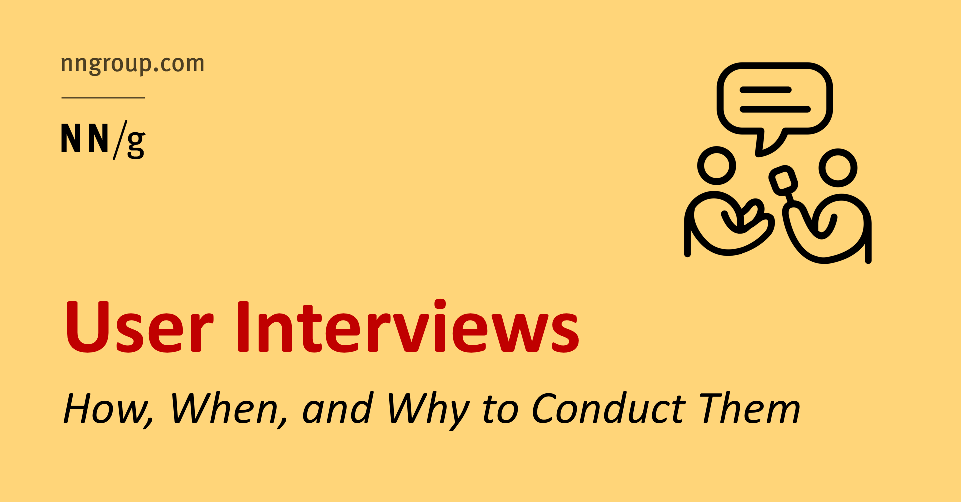 User Interviews How When And Why To Conduct Them