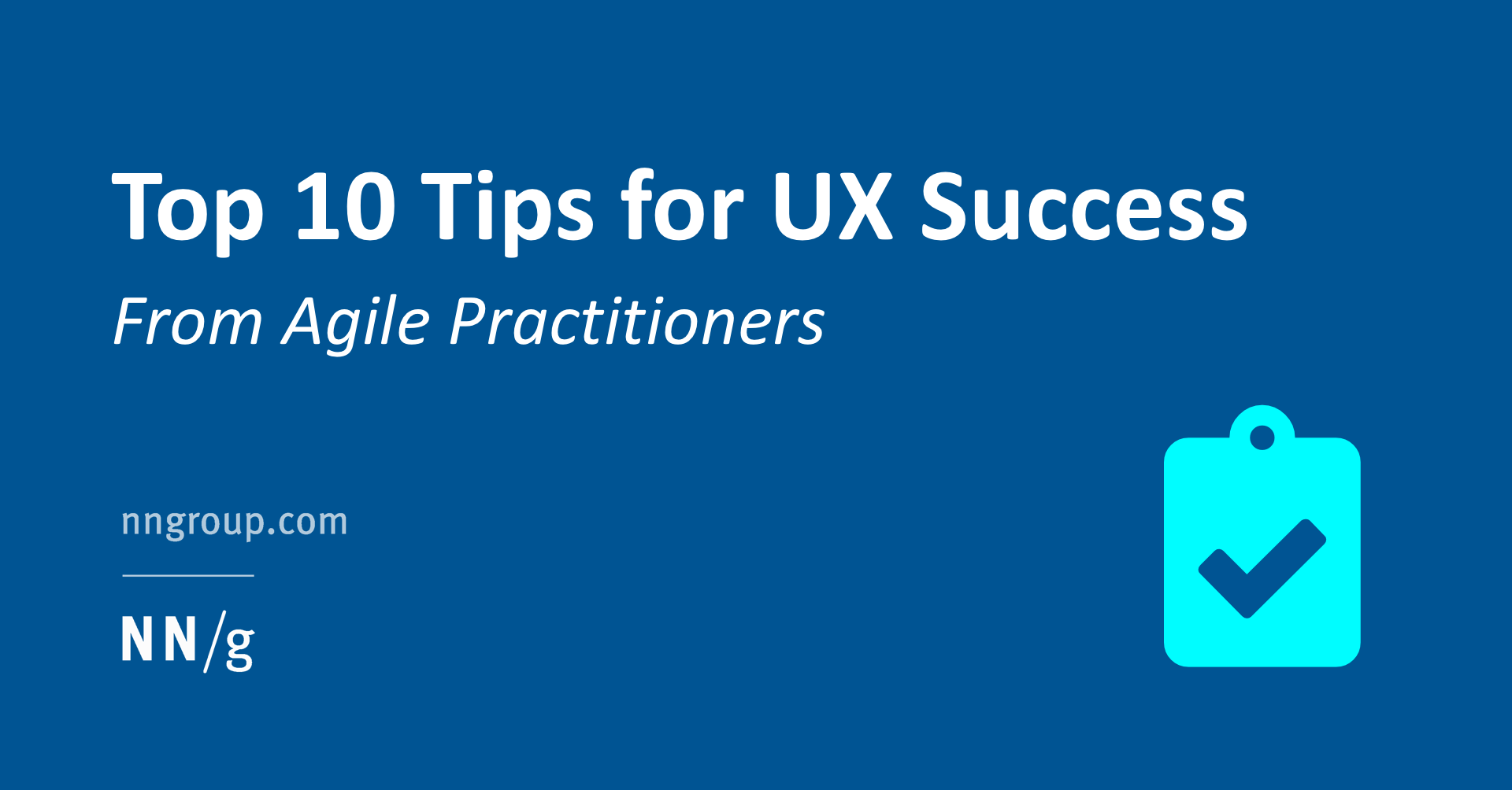Top 10 Tips For Ux Success From Agile Practitioners